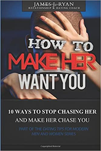 How to make women chase you