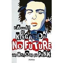No future: Une histoire du punk - 1974-2017