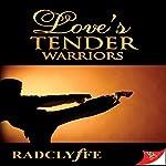 Love's Tender Warriors |  Radclyffe
