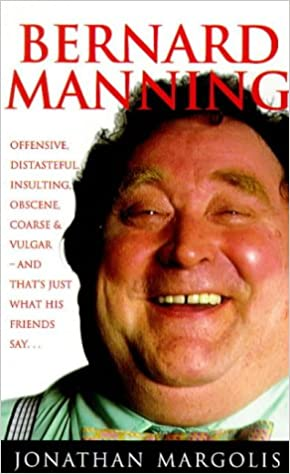 Bernard Manning: A Biography