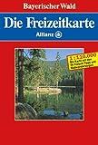 Die Freizeitkarte Allianz, Bl.30, Bayerischer Wald