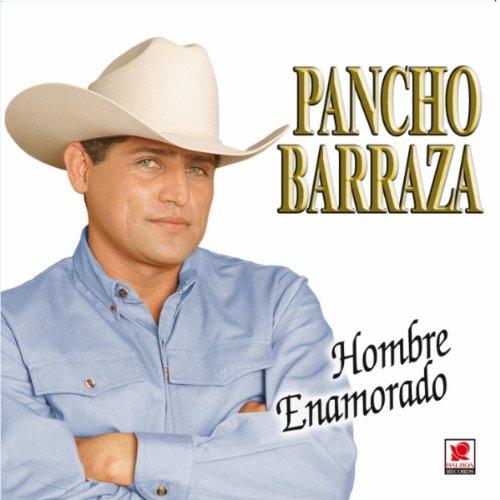 Hombre Enamorado: Pancho Barraza: Amazon.es: Música