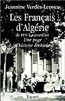 Les Français d'Algérie de 1830 à aujourd'hui. Une page d'histoire déchirée par Verdès-Leroux