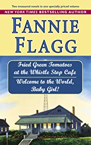 a review of fried green tomatoes at the whistle stop cafe by fannie flagg Booktopia has fried green tomatoes at the whistle stop cafe by fannie flagg buy a discounted paperback of fried green tomatoes at the whistle stop cafe online from australia's leading online bookstore.