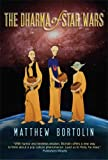 The Dharma of Star Wars, Matthew Bortolin, 0861714970