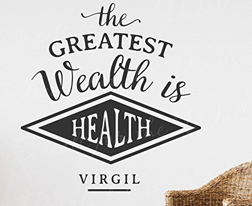 The Greatest Wealth Is Health - Virgil Inspirational Motivational Inspiring Roman Poetry Medical Office Hospital - Decorative Vinyl Wall Decal Lettering Decor Quote Design Sticker Saying Decoration by Decals for the Wall