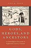 Gods, Heroes, and Ancestors: An Interreligious Encounter in Eighteenth-Century Vietnam (AAR Religion in Translation)