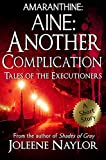 Aine: Another Complication: (Tales of the Executioners)