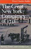 The Great New York Conspiracy of 1741, Peter Charles Hoffer, 0700612467