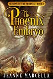 The Phoenix Embryo (Seasons of the Phoenix Book 1)
