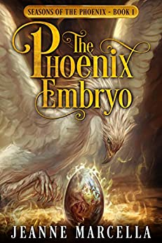 The Phoenix Embryo (Seasons of the Phoenix Book 1) by [Marcella, Jeanne]