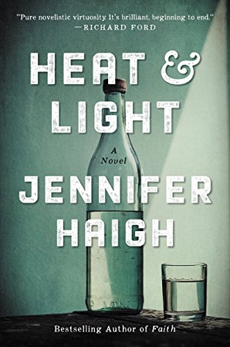 - Heat and Light: A Novel
