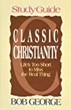 Classic Christianity, Bob George, 0890818452