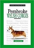 A New Owner's Guide to Pembroke Welsh Corgis, Susan M. Ewing, 079382821X