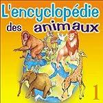La vie du lion, de la girafe, du singe, du hibou et de l'éléphant (L'encyclopédie des animaux 1)   Isabelle Rousseau