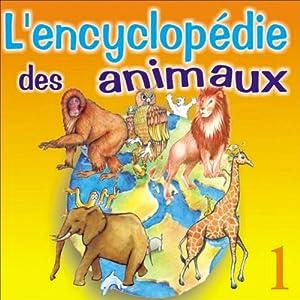 La vie du lion, de la girafe, du singe, du hibou et de l'éléphant (L'encyclopédie des animaux 1) | Livre audio
