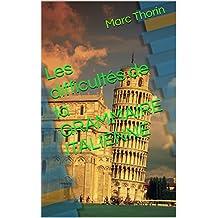 Les difficultés de la GRAMMAIRE ITALIENNE (French Edition)