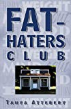 Fat-Hater's Club, Tanya Attebery, 0741448025