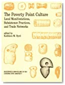 The Poverty Point Culture: Local Manifestations, Subsistence Practices, and Trade Networks (Geoscience and Man)
