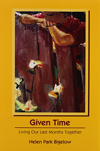 Given Time: Living Our Last Months Together