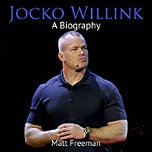 Jocko Willink: A Biography Audiobook by Matt Freeman Narrated by Kevin Theis