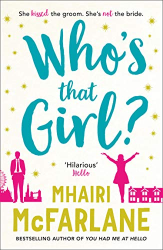 Who's That Girl?: A laugh-out-loud sparky romcom! (Top Ten Authors Of The 21st Century)