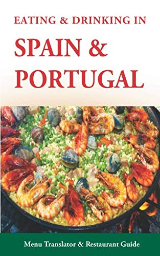 Eating & Drinking in Spain and Portugal: Spanish and Portuguese Menu Translators and Restaurant...