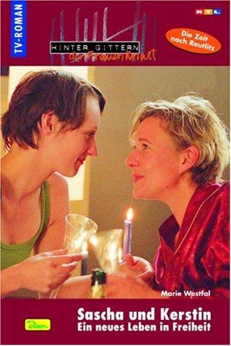 Hinter Gittern - der Frauenknast / Sascha und Kerstin - ein neues Leben in Freiheit