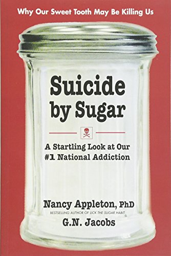Suicide by Sugar: A Startling Look at Our #1 National Addiction [Nancy Appleton - G. N. Jacobs] (Tapa Blanda)