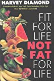 [Fit for Life Not Fat for Life] (By: Harvey Diamond) [published: February, 2004]
