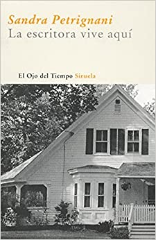 La escritora vive aqui/ The writer lives here (El Ojo Del Tiempo)
