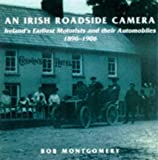 An Irish Roadside Camera, Bob Montgomery, 186023058X