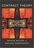 Contract Theory, Patrick Bolton and Mathias Dewatripont, 0262025760