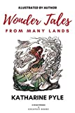 : Wonder Tales from Many Lands: [illustrated Edition]
