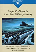 Major Problems in American Military History: Documents and Essays (Major Problems in American History Series) (Paperback)
