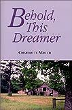 Behold, This Dreamer, Charlotte Miller, 1588380025
