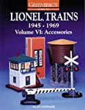 Greenbergs Guide to Lionel Trains, 1945-1969, Vol. 6, Accessories