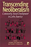Transcending Neoliberalism : Community-Based Development in Latin America, , 1565491254