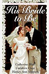 His Bride To Be (Three Zebra Regency Romances) Mass Market Paperback