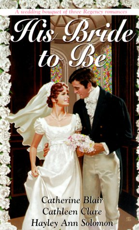Read Online His Bride To Be (Three Zebra Regency Romances) ebook