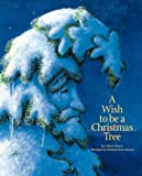 A Wish to Be a Christmas Tree, Colleen Monroe, 1585362697