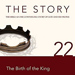 The Story, NIV: Chapter 22 - The Birth of the King (Dramatized)