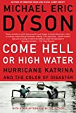 Come Hell or High Water, Michael Eric Dyson, 046501772X