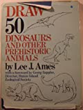 Draw 50 Dinosaurs and Other Prehistoric Animals, Lee J. Ames, 0385111355