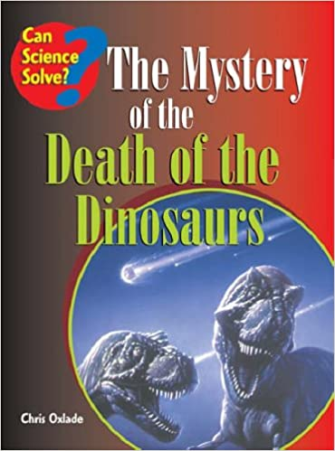 Death of Dinosaurs (Can Science Solve?)
