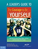 The Courage to Be Yourself, Sherrie Gammage and Educators for Social Responsibility Staff, 1575421879