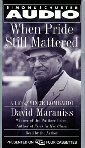 A Life Of Vince Lombardi When Pride Still Mattered