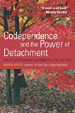 Codependence and the Power of Detachment, Karen Casey, 1573243620