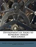 Development of Tools to Represent Deisgn Procedures, David A. Gebala, 1175995835