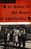 At Home in the Heart of Appalachia, John A. O'Brien and John O'Brien, 0385721390